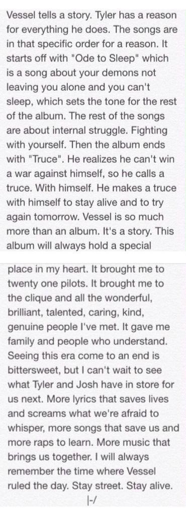 Vessel brought me to the clique, too. Back in good old 2013 when I didn't really relate to what Tyler had to say and only listened for the cool sound. A part of me wishes I can go back to that ignorance, but another part of me is beyond happy that I have them in such an intimate way that can only be unlocked by a mutual understanding. Thank you, boys. And thanks to the clique.