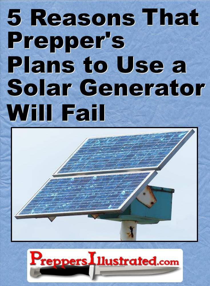 If you plan on using a solar generator, you'd better read this article: http://preppersillustrated.com/1803/5-reasons-your-plans-to-use-a-solar-generator-will-fail/ #Prepping