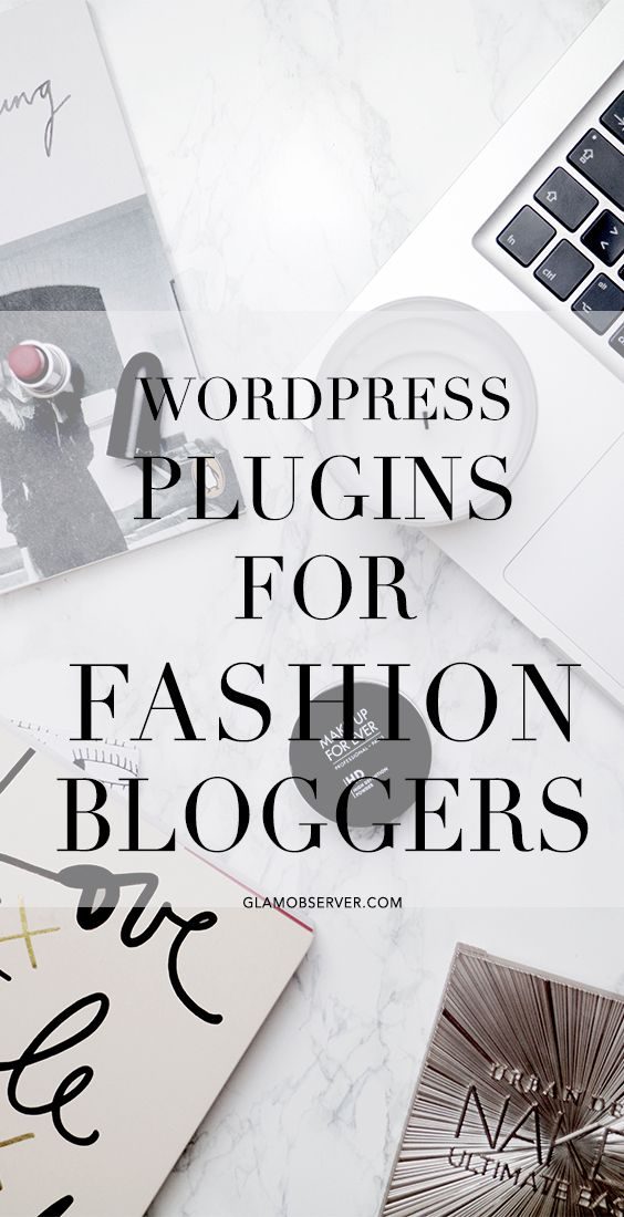 5 Essentials plugins for fashion and beauty bloggers