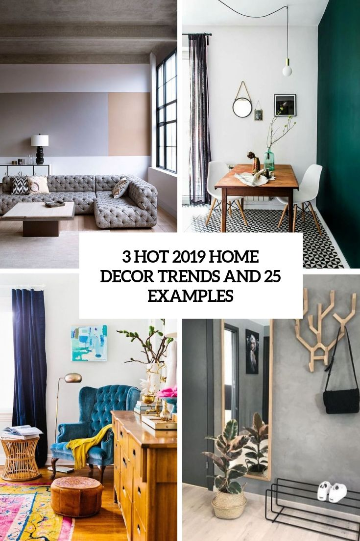 3 Hot 2019 Home Decor Trends And 25 Examples Trending Decor Home Decor Hacks Home Decor Trends