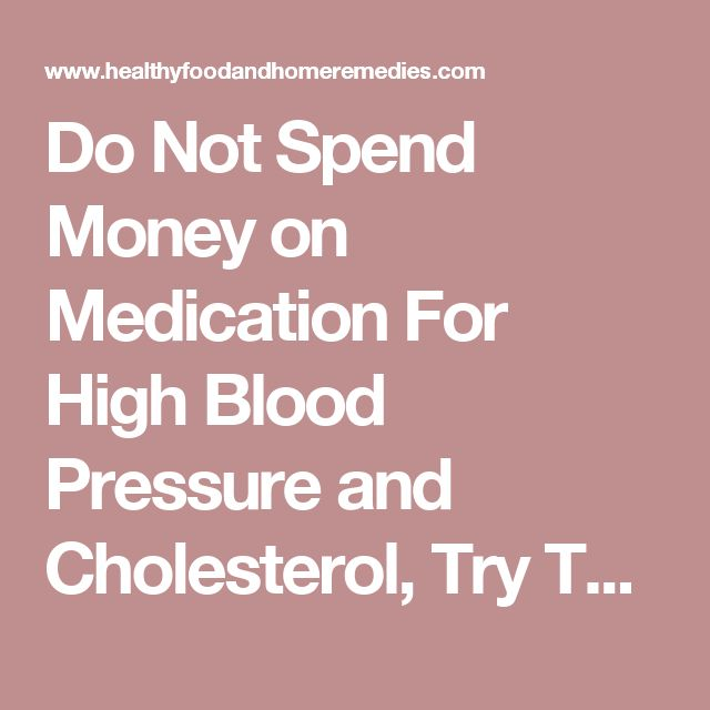 Do Not Spend Money on Medication For High Blood Pressure and Cholesterol, Try This Amish Remedy - Healthy Food And Home remedies