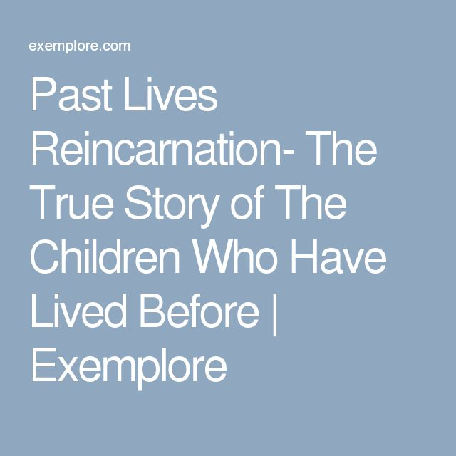 Past Lives Reincarnation- The True Story of The Children Who Have Lived Before | Exemplore