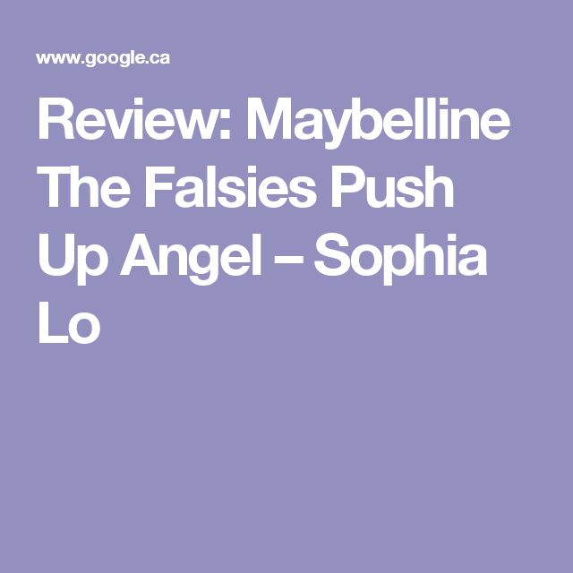 Review: Maybelline The Falsies Push Up Angel – Sophia Lo