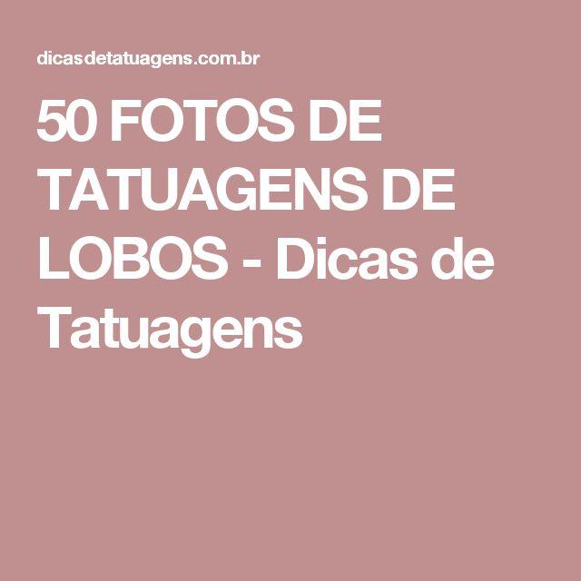 50 FOTOS DE TATUAGENS DE LOBOS - Dicas de Tatuagens