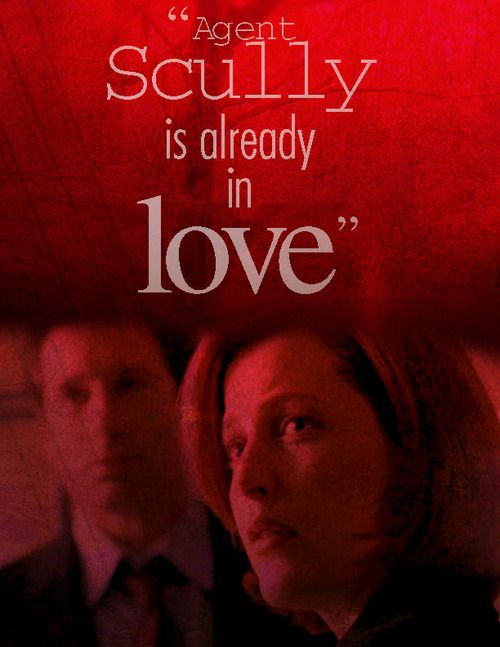 X Files Love Quotes : in love but thats obviously impossible. Agent Scully ... X-FILES ...
