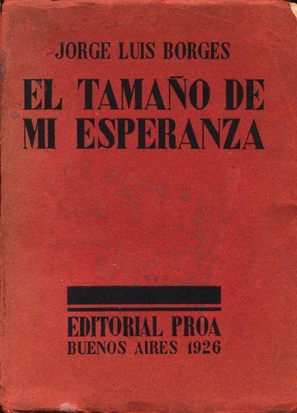 Jorge Luis Borges - El tamaño de mi esperanza Rare books for sale on CuratorsEye.com