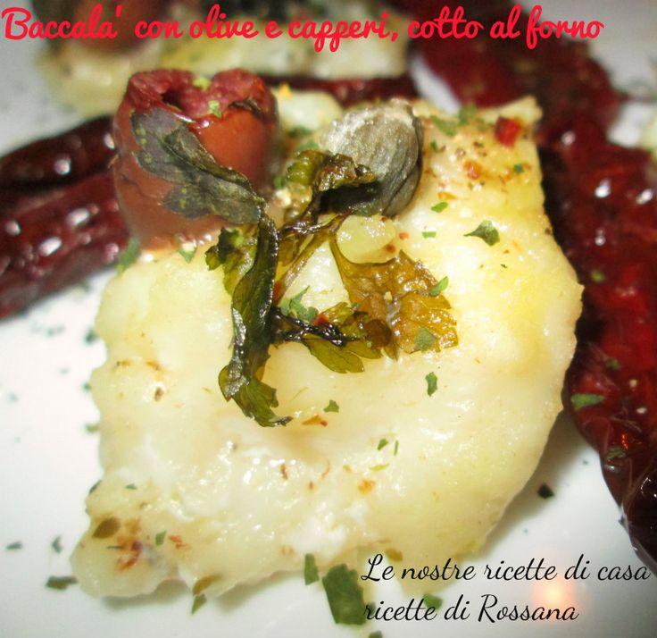 Baccalà con olive e capperi, cotto al forno