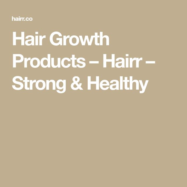 Hair Growth Products – Hairr – Strong & Healthy