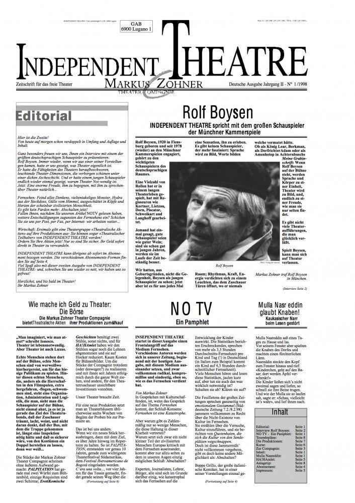 INTERVIEW MIT ROLF BOYSEN: Im Jahr 1998 haben wir den grossen Schauspieler Rolf Boysen zu einem Gespräch in München getroffen. Das Interview wurde in der zweiten Ausgabe unserer Zeitschrift INDEPENDENT THEATRE gedruckt, die wir damals an unsere Zuschauer abgegeben und an Theater und Interessierte in ganz Europa verschickt haben.  Auf vielfachen Wunsch veröffentlichen wir einige der Ausgaben hier nochmals in elektronischer Form – allen voran Nummer 2 mit dem Interview mit Rolf Boysen.