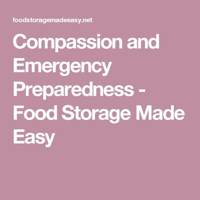 Compassion and Emergency Preparedness - Food Storage Made Easy