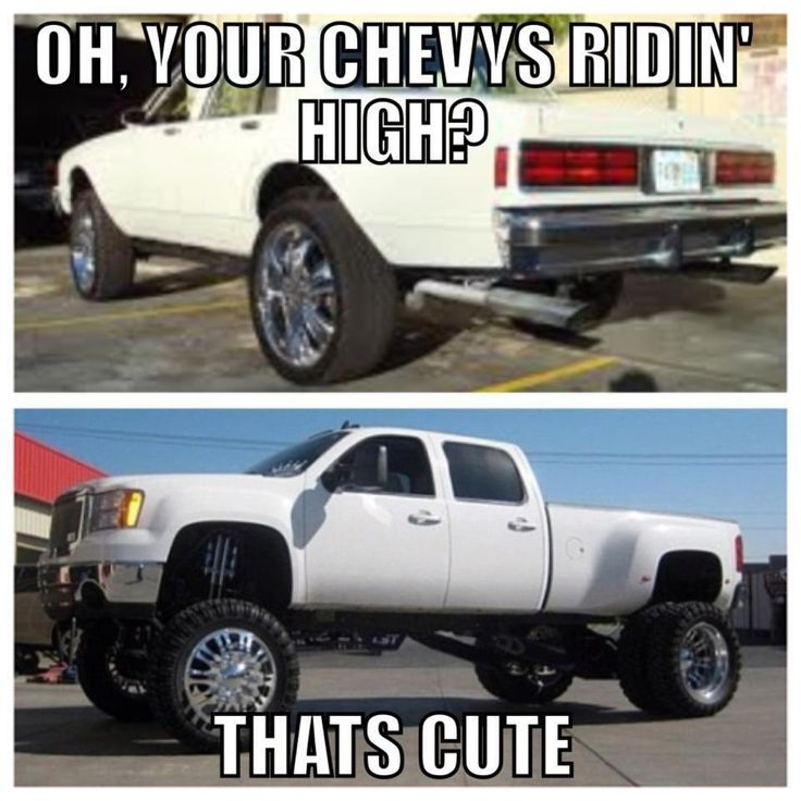 Because you know the Chevy trucks look more bad ass when they're lifted than anything else.