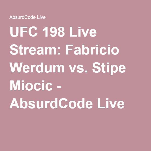 UFC 198 Live Stream: Fabricio Werdum vs. Stipe Miocic - AbsurdCode Live