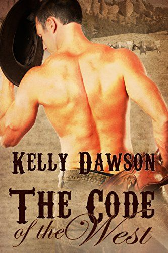 The Code of the West by Kelly Dawson http://www.amazon.com/dp/B017Y0Z1XO/ref=cm_sw_r_pi_dp_Y54axb03VR5ZZ