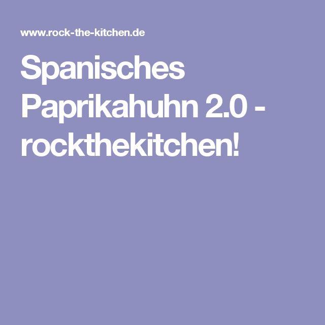 Spanisches Paprikahuhn 2.0 - rockthekitchen!