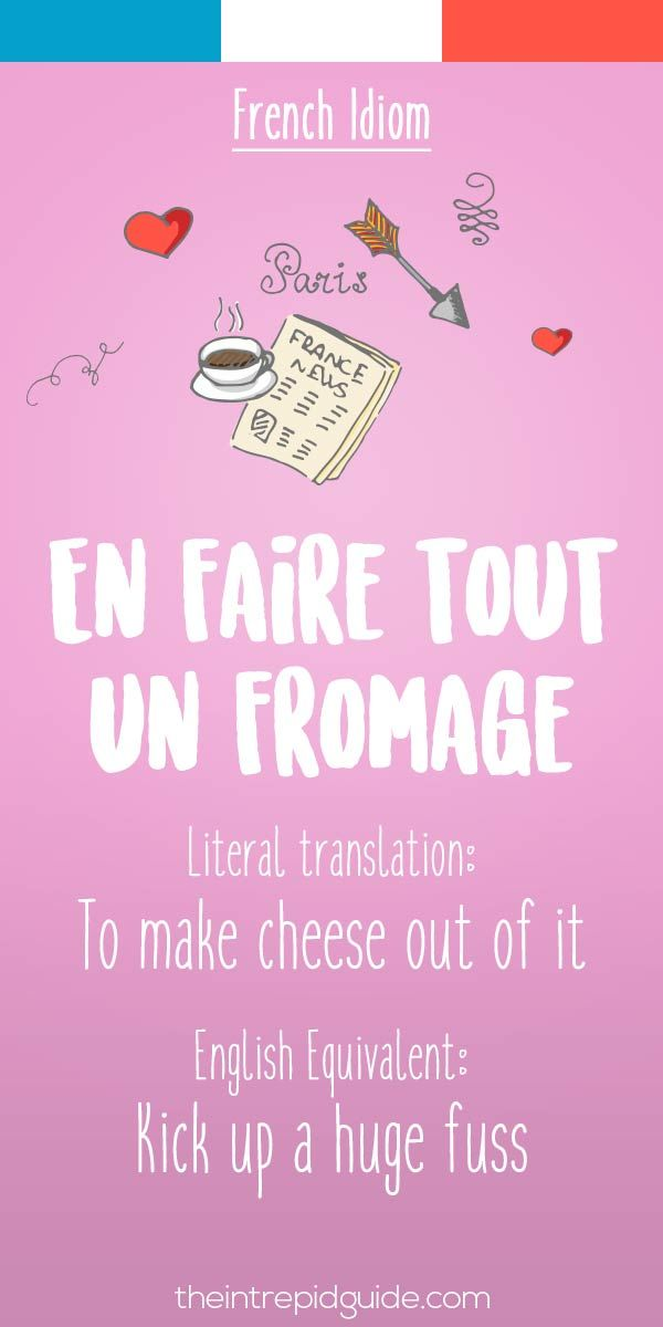 French idiom En faire tout un fromage