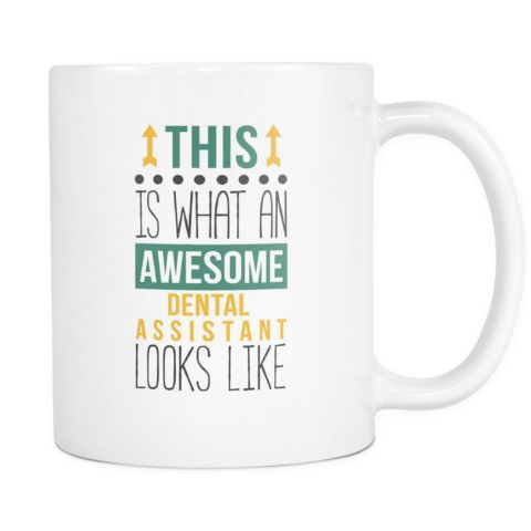 Awesome Dental Assistant mug - Dental Assistant coffee cup (11oz) White