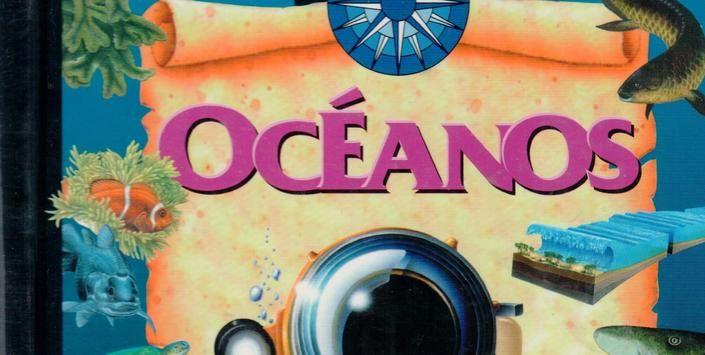 """Océanos. ¿Sabías que en el mar hay montañas más altas que el Everest? Continuando con la misma temática, la obra """"Océanos"""", creada por el Dr. Frances A. Dipper narra de forma dinámica y entretenida la vida marina y fenómenos naturales de los Océanos."""