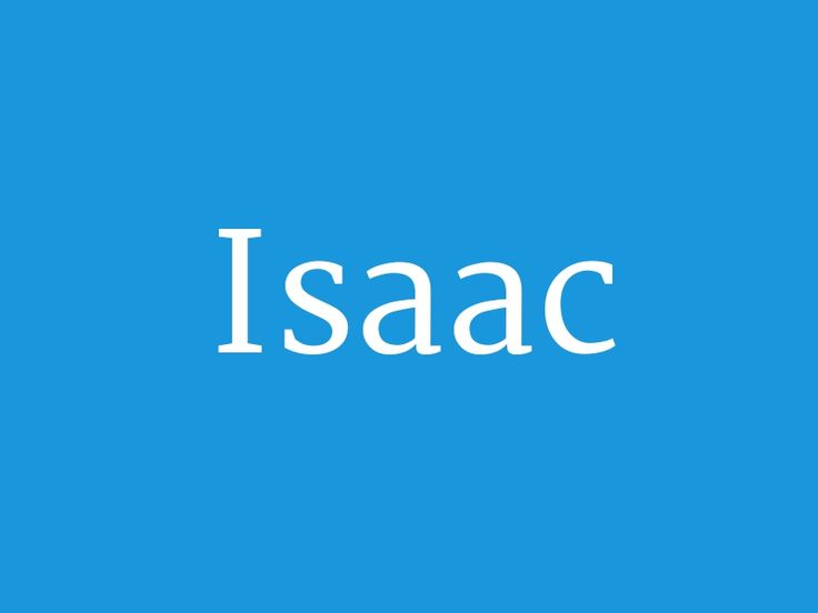 "Isaac – from the collection ""Huge List of Baby Boy's Names in Alphabetical Order"""