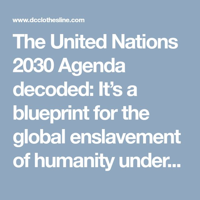 Mejores 1071 imgenes de rockefellers rothschilds en pinterest the united nations 2030 agenda decoded its a blueprint for the global enslavement of humanity malvernweather Gallery