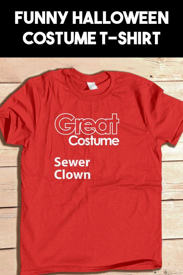 Funny Halloween Costume, Creepy Clown, Sewer Clown, Funny Costume - halloween t shirt ideas