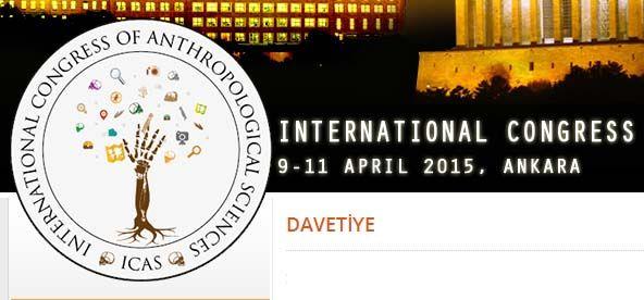 Uluslararası Antropoloji Bilimleri Kongresi (9-11 Nisan 2015) - Ankara Üniversitesi