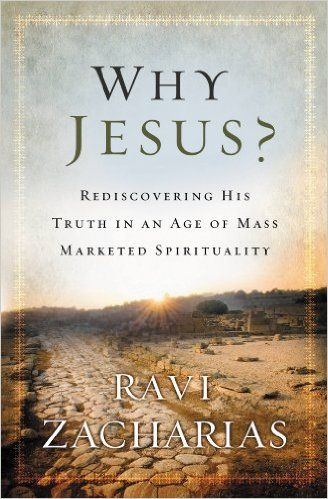 Why Jesus?: Rediscovering His Truth in an Age of Mass Marketed Spirituality - Kindle edition by Ravi Zacharias. #apologetics