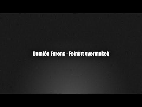 Demjén Ferenc - Felnőtt gyermekek  DALSZÖVEG  - YouTube