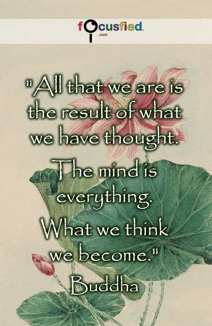 """""""All that we are is the result of what we have thought. The mind is everything. What we think we become."""" #Quote #Motivation #Inspiration #LifeQuotes #YouAreinControl #LawOfAttraction #quotes #quotestoliveby #quoteoftheday #quotestoliveby"""