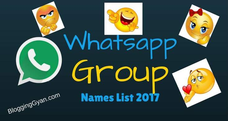 #Whatsapp Group Names List 2017 for Friends, Cool, Funny, Family, Cousins #blogginggyan