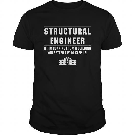 Structural engineer  Structural engineer If Im running from a building You better try to keep up