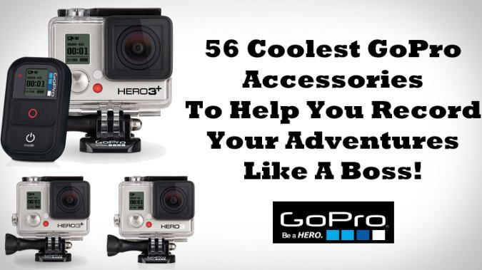 56 Coolest GoPro Accessories To Help You Record Your Adventures Like A Boss
