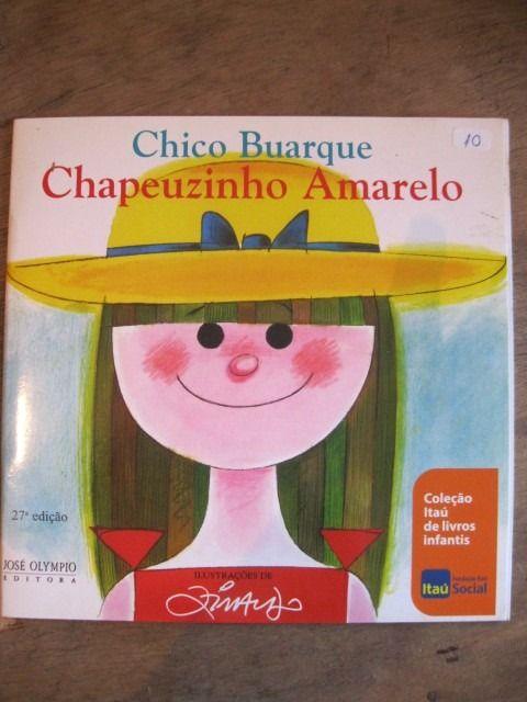 A partir de 8 anos. Um clássico da literatura infantil, Chapeuzinho Amarelo de Chico Buarque de Hollanda, foi publicado em 1970, e relançada em 1979 com as ilustrações de Ziraldo.