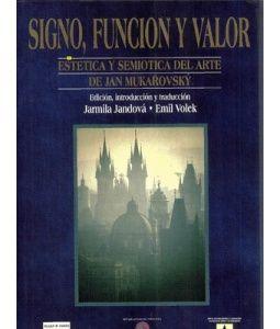 MUKAROVSKY, Jan Signo, función y valor.   http://es.scribd.com/doc/36560873/Mukarovsky-Signo-funcion-y-valor-Traduccion-Jandova