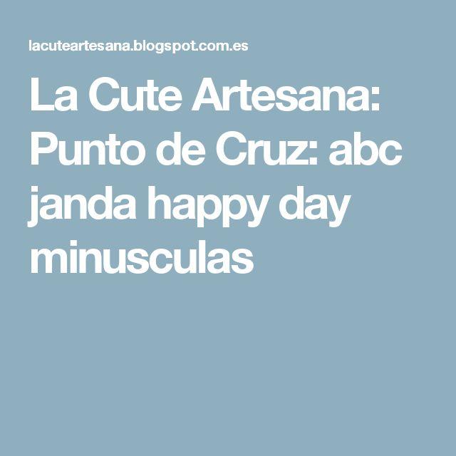 La Cute Artesana: Punto de Cruz: abc janda happy day minusculas