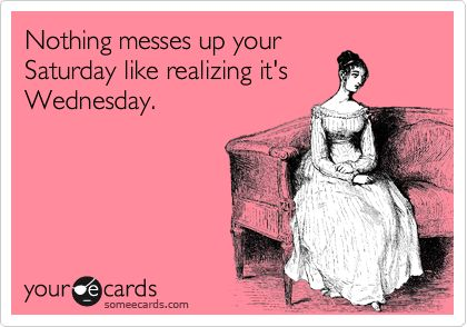 Almost there, let'e get this week over already!Happy Wednesday, Hump Day, Me Today, Fun Saturday, Blonde Moments, Hello Today, So True, True Stories