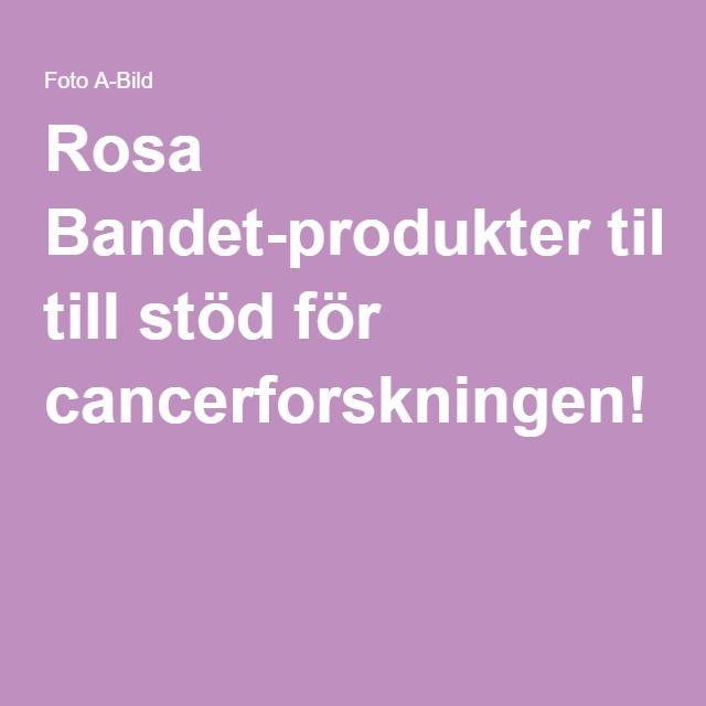 Rosa Bandet-produkter till stöd för cancerforskningen!