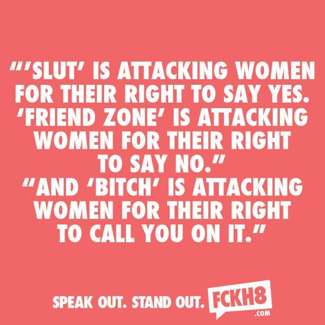 Slut, friend zone, bitch