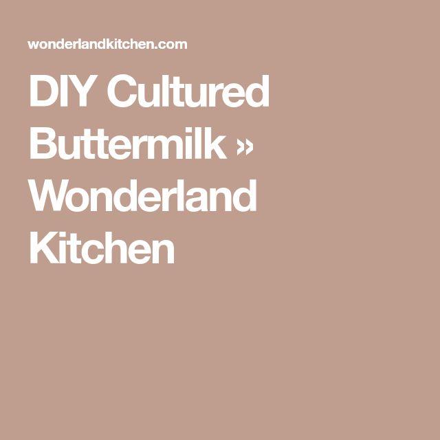 DIY Cultured Buttermilk » Wonderland Kitchen