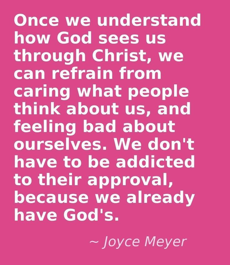 What God thinks is more important than the opinion of people, and God always thinks the best of us. He loves us!