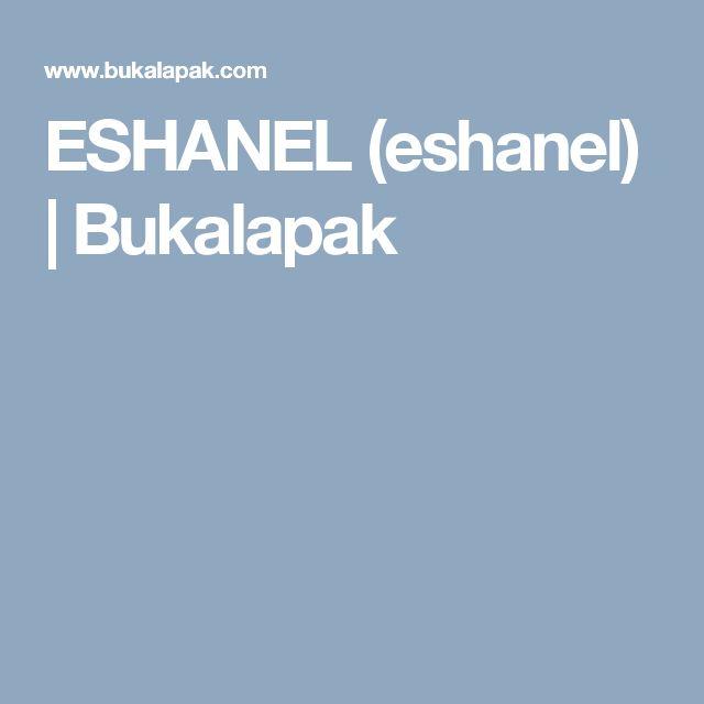 ESHANEL (eshanel)  | Bukalapak