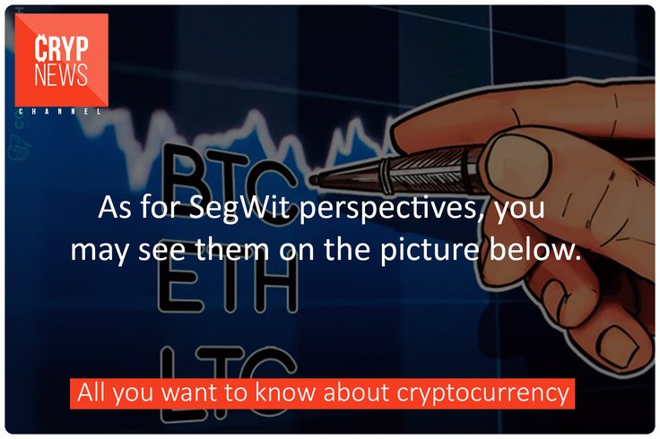 As for SegWit perspectives, you may see them on the picture below.