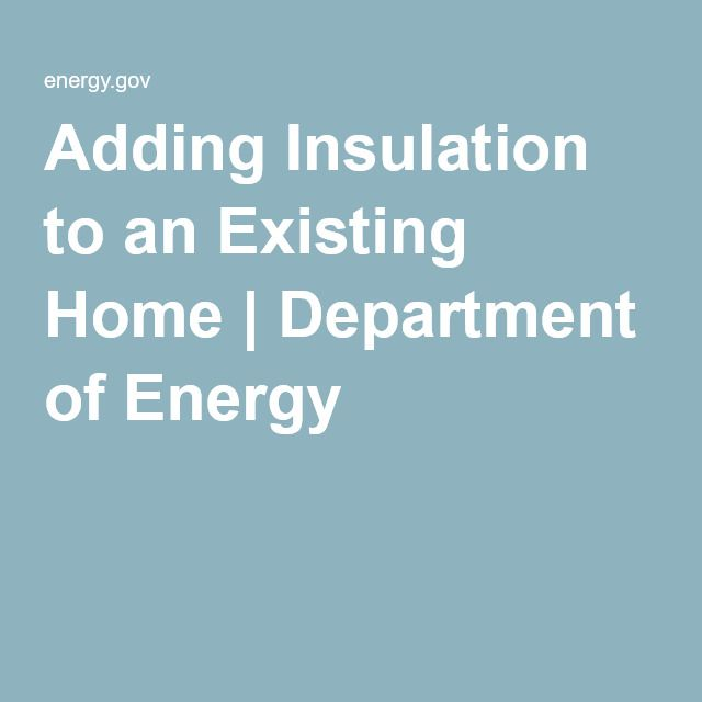 Adding Insulation to an Existing Home | Department of Energy