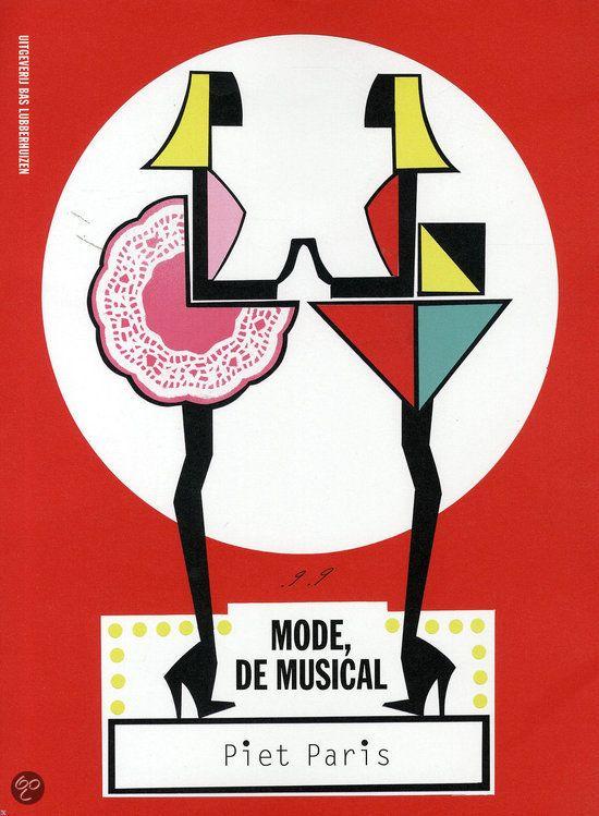 Mode, de musical, Piet Paris e.a., Amsterdam (Bas Lubberhuizen) 2014. #centraalmuseum #books #boek #modemuze
