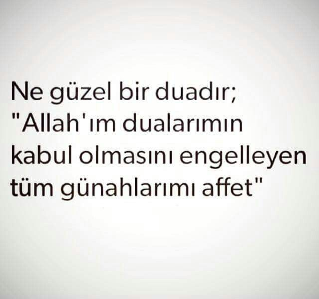 """Ne güzel bir duadır; """"Allah'ım dualarımın kabul olmasını engelleyen tüm günahlarını affet"""""""