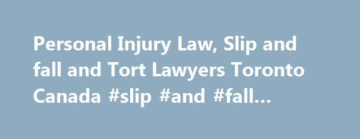 Personal Injury Law, Slip and fall and Tort Lawyers Toronto Canada #slip #and #fall #lawyer http://malta.remmont.com/personal-injury-law-slip-and-fall-and-tort-lawyers-toronto-canada-slip-and-fall-lawyer/  # North York Personal Injury Lawyers Serving The Greater Toronto Area At Rooz Law, we practice personal injury law exclusively. We represent injured people against insurance companies, helping them fight for the settlements and compensation they deserve. We pursue maximum compensation for…