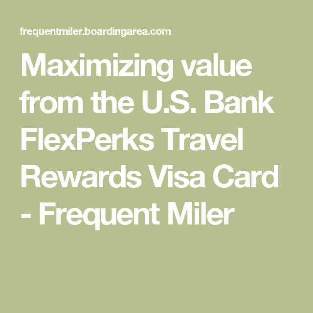 Maximizing value from the U.S. Bank FlexPerks Travel Rewards Visa Card - Frequent Miler