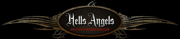 HELLS ANGELS MC | DALY CITY | WELCOME YOU TO OUR OFFICIAL WEBSITE