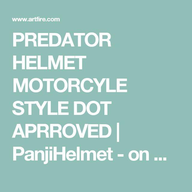 PREDATOR HELMET MOTORCYLE STYLE DOT APRROVED | PanjiHelmet -  on ArtFire