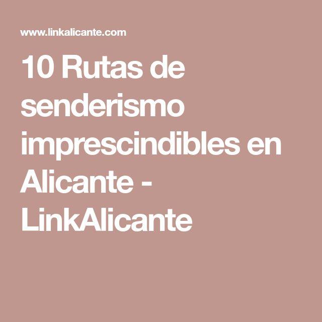 10 Rutas de senderismo imprescindibles en Alicante - LinkAlicante