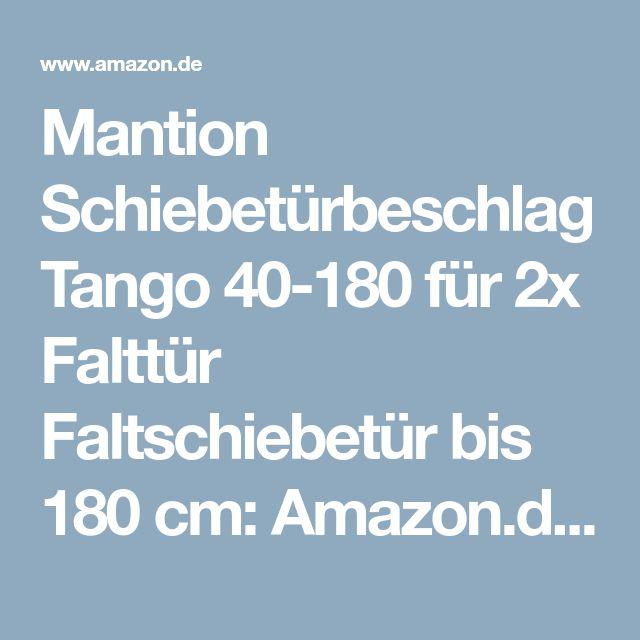 Mantion Schiebetürbeschlag Tango 40-180 für 2x Falttür Faltschiebetür bis 180 cm: Amazon.de: Baumarkt